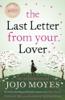 Jojo Moyes - The Last Letter from Your Lover artwork