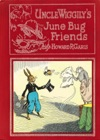 Uncle Wiggilys June Bug Friends