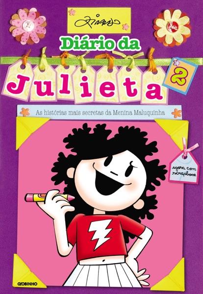 Diário da Julieta 2 – As histórias mais secretas da Menina Maluquinha
