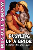 Rustling Up a Bride: Rancher's Pregnant Curves