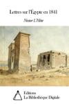 Lettres Sur Lgypte En 1841