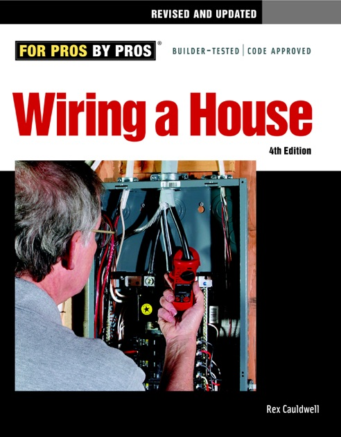wiring a house 4th edition by rex cauldwell on apple bookswiring a house 4th edition