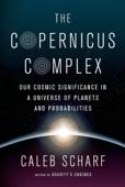 The Copernicus Complex