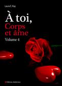 À toi, corps et âme - Volume 4