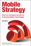 Mobile Strategy How Your Company Can Win By Embracing Mobile Technologies