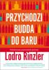Lodro Rinzler - Przychodzi Budda do baru. Pokoleniowy przewodnik życiowy artwork