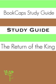 Study Guide - The Return of the King: The Lord of the Rings, Part Three (A BookCaps Study Guide)