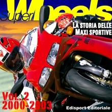 Super Wheels, la storia delle maxi sportive vol. 2 2000-2003
