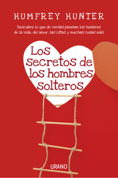 Los secretos de los hombres solteros by Humfrey Hunter