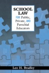 School Law For Public Private And Parochial Educators