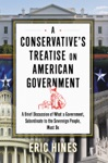 A Conservatives Treatise On American Government