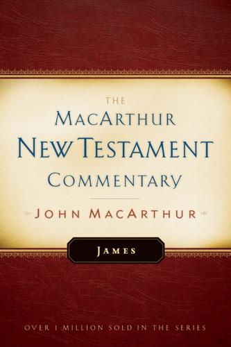 John F. MacArthur - James MacArthur New Testament Commentary