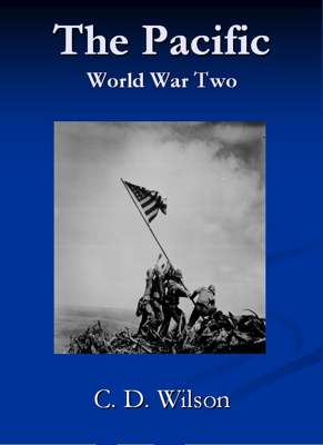 The Pacific, World War Two - C D Wilson book