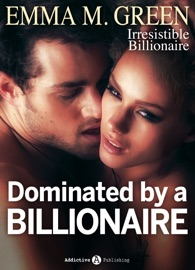 Dominated by a Billionaire - Part 5