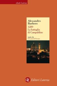 1289. La battaglia di Campaldino da Alessandro Barbero