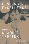 Lessons In Excellence From Charlie Trotter
