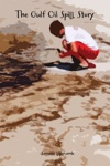 The Gulf Oil Spill Story