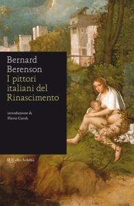 I pittori italiani del Rinascimento da Bernard Berenson