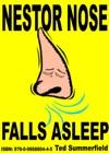 Nestor Nose Falls Asleep