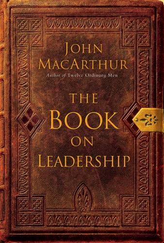 John F. MacArthur - The Book on Leadership