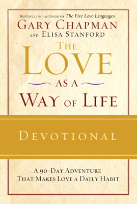 The Love as a Way of Life Devotional - Gary Chapman & Elisa Stanford book