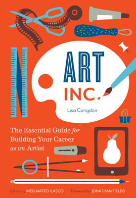 Art, Inc. - Lisa Congdon & Meg Mateo Ilasco book