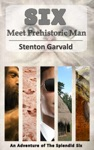 Six Meet Prehistoric Man