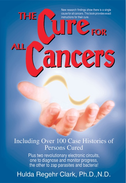 The Cure for All Cancers by Dr  Hulda Regehr Clark, Ph D , N D  on Apple  Books