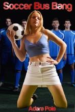 Soccer Bus Bang (G******g, Group Sex, Masterbation, Teacher-Student)