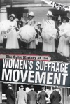 The Split History Of The Womens Suffrage Movement