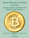 Bitcoins What They Are And How To Use Them