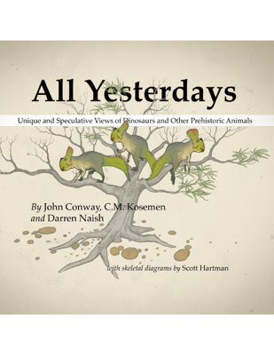 All Yesterdays - John Conway, C.M. Kosemen & Darren Naish book