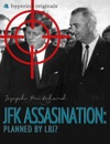 The JFK Assassination Planned By LBJ