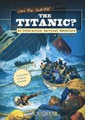 You Choose: Can You Survive the Titanic?