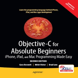 Objective-C for Absolute Beginners - Gary Bennett, Mitchell Fisher & Brad Lees