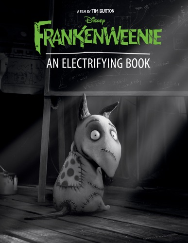 Disney Book Group - Frankenweenie: An Electrifying Book