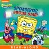 SpongeBob Soccer Star Read-Along Storybook SpongeBob SquarePants