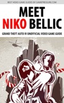 Meet Niko Bellic - Grand Theft Auto IV Unofficial Video Game Guide
