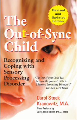 The Out-of-Sync Child - Carol Kranowitz & Lucy Jane Miller book