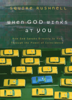 Squire Rushnell - When God Winks at You artwork