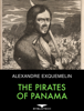 The Pirates of Panama - Alexandre Exquemelin