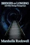Bridges Of Longing And Other Strange Passageways