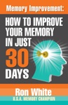 Memory Improvement How To Improve  Your Memory In Just 30 Days