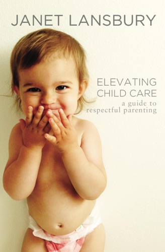 Elevating Child Care: A Guide To Respectful Parenting
