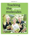 Tracking The Green Molecules
