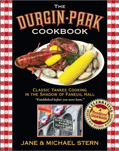 Jane Stern & Michael Stern - Durgin-Park Cookbook