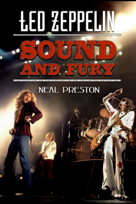 Led Zeppelin: Sound and Fury - Neal Preston book