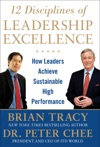 12 Disciplines Of Leadership Excellence How Leaders Achieve Sustainable High Performance
