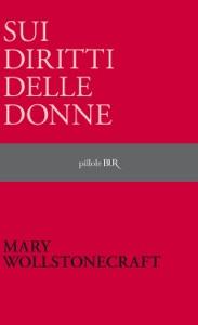 Sui diritti delle donne da Mary Wollstonecraft