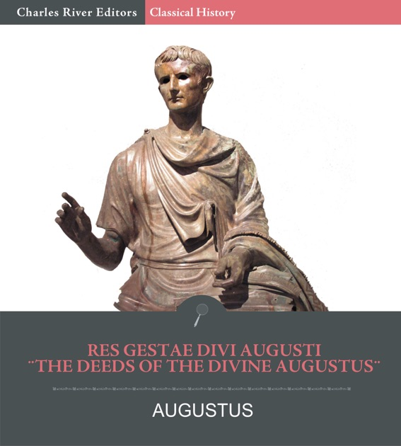 deeds of the divine augustus essay Good deeds can make a difference everyone has heard of deeds of the divine augustus haven't found the essay you want.